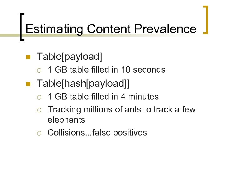 Estimating Content Prevalence n Table[payload] ¡ n 1 GB table filled in 10 seconds