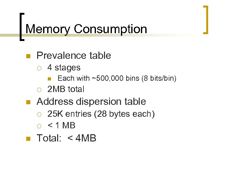 Memory Consumption n Prevalence table ¡ 4 stages n ¡ n 2 MB total