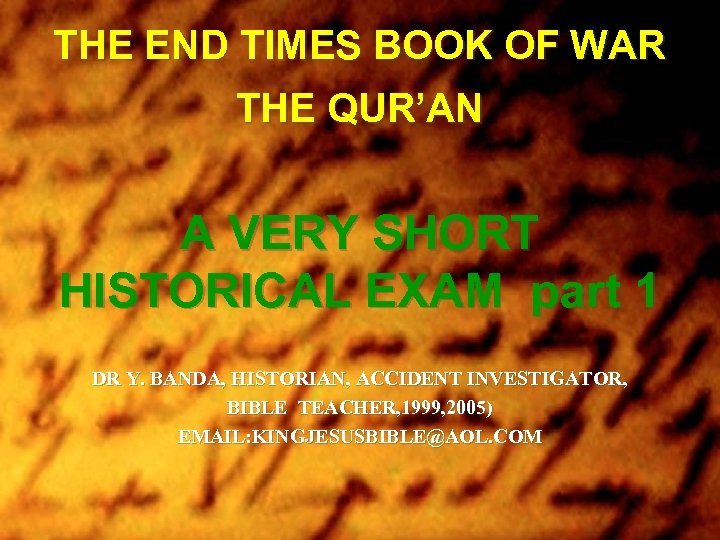 THE END TIMES BOOK OF WAR THE QUR'AN A VERY SHORT HISTORICAL EXAM part