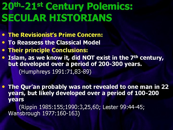 20 th-21 st Century Polemics: SECULAR HISTORIANS • • The Revisionist's Prime Concern: To
