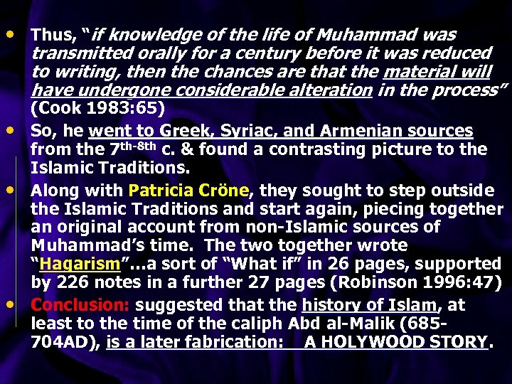 """• Thus, """"if knowledge of the life of Muhammad was transmitted orally for"""