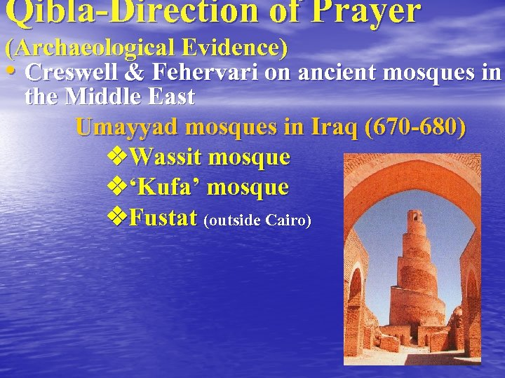 Qibla-Direction of Prayer (Archaeological Evidence) • Creswell & Fehervari on ancient mosques in the