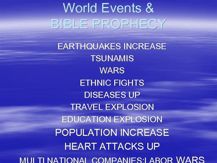 World Events & BIBLE PROPHECY EARTHQUAKES INCREASE TSUNAMIS WARS ETHNIC FIGHTS DISEASES UP TRAVEL