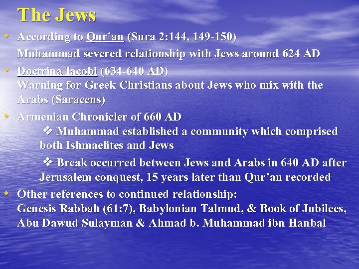 The Jews • According to Qur'an (Sura 2: 144, 149 -150) • • •