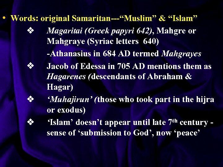 "• Words: original Samaritan---""Muslim"" & ""Islam"" v v Magaritai (Greek papyri 642), Mahgre"