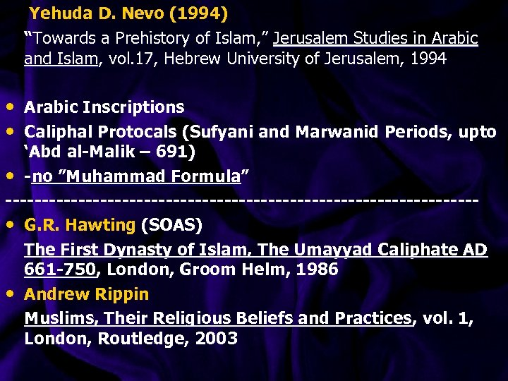 "Yehuda D. Nevo (1994) ""Towards a Prehistory of Islam, "" Jerusalem Studies in"