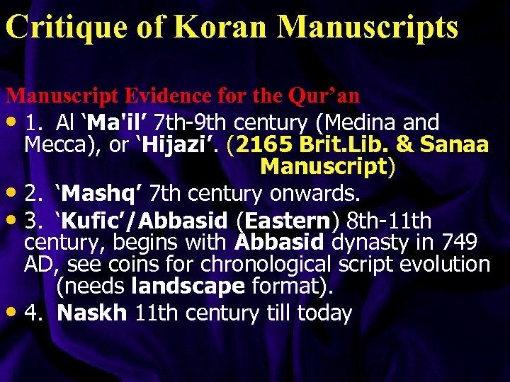 Critique of Koran Manuscripts Manuscript Evidence for the Qur'an • 1. Al 'Ma'il' 7