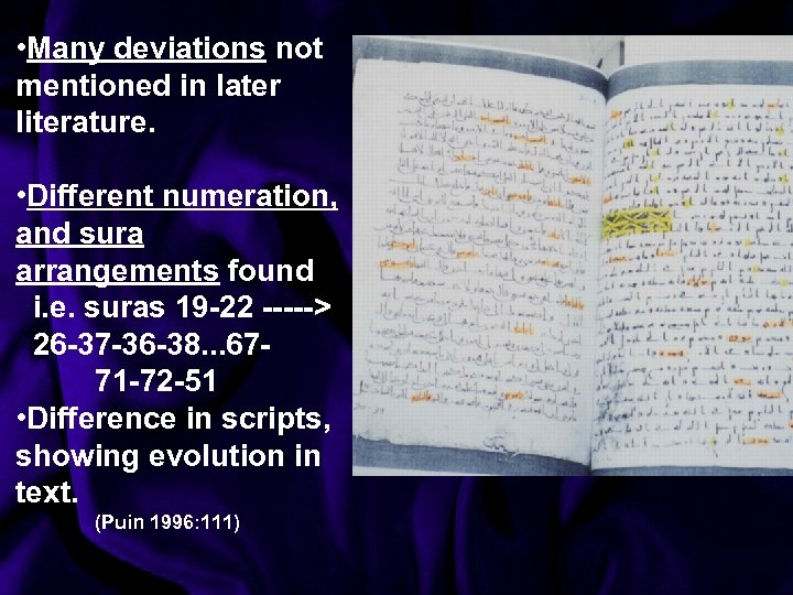 • Many deviations not mentioned in later literature. • Different numeration, and sura