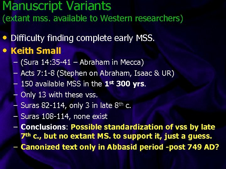 Manuscript Variants (extant mss. available to Western researchers) • Difficulty finding complete early MSS.