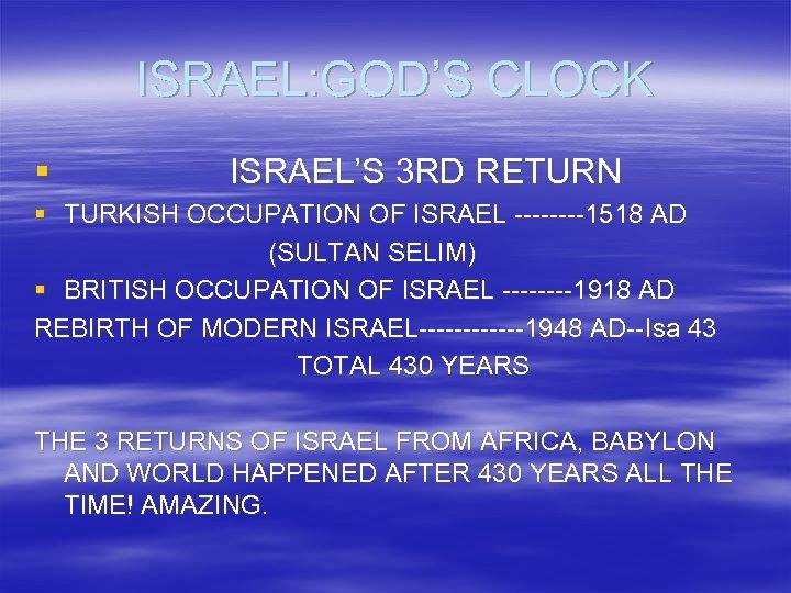 ISRAEL: GOD'S CLOCK § ISRAEL'S 3 RD RETURN § TURKISH OCCUPATION OF ISRAEL ----1518