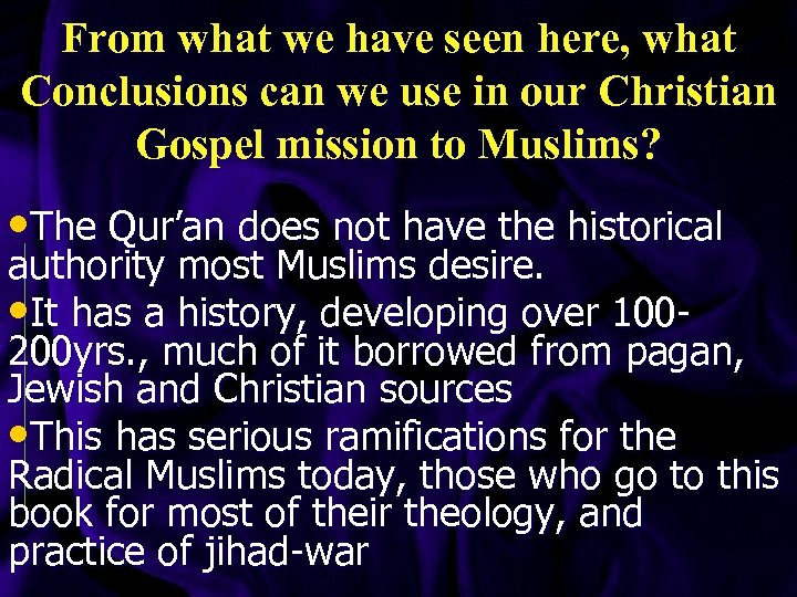 From what we have seen here, what Conclusions can we use in our Christian