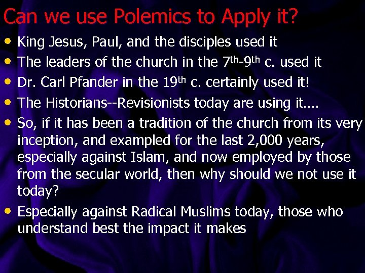 Can we use Polemics to Apply it? • King Jesus, Paul, and the disciples