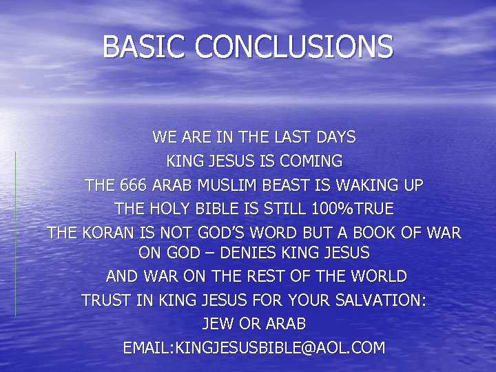 BASIC CONCLUSIONS WE ARE IN THE LAST DAYS KING JESUS IS COMING THE 666