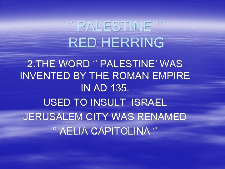 '' PALESTINE '' RED HERRING 2. THE WORD '' PALESTINE' WAS INVENTED BY THE