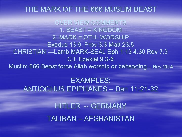 THE MARK OF THE 666 MUSLIM BEAST OVER VIEW COMMENTS 1. BEAST = KINGDOM