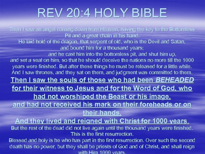 REV 20: 4 HOLY BIBLE Then I saw an angel coming down from Heaven,