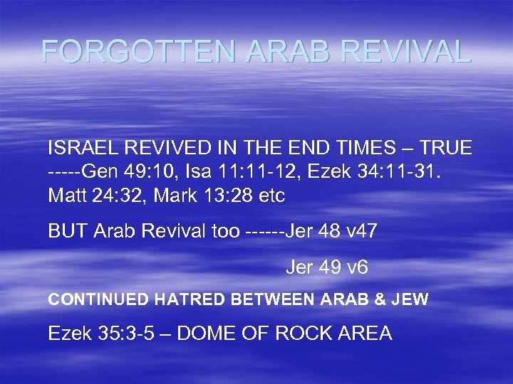 FORGOTTEN ARAB REVIVAL ISRAEL REVIVED IN THE END TIMES – TRUE -----Gen 49: 10,