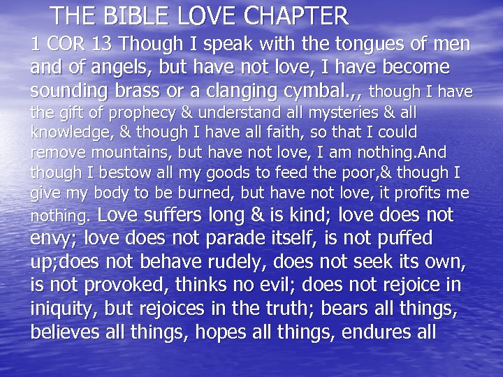 THE BIBLE LOVE CHAPTER 1 COR 13 Though I speak with the tongues