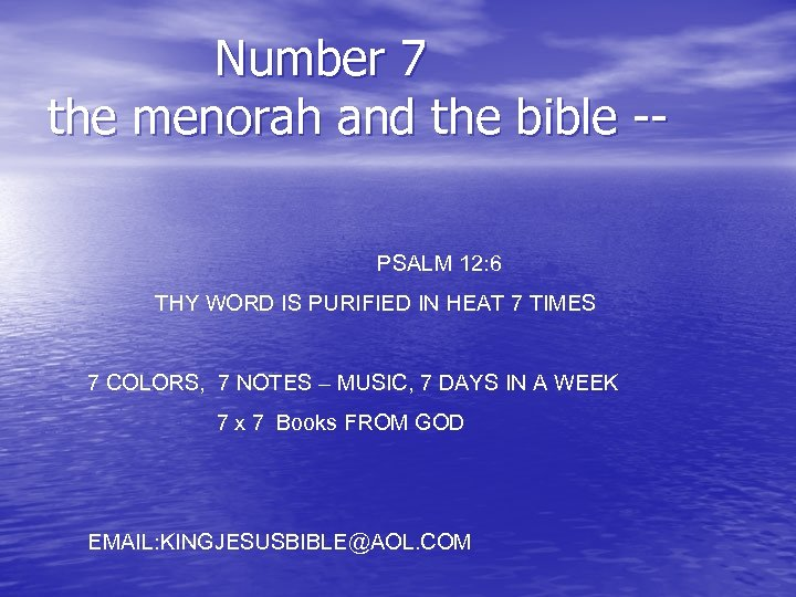 Number 7 the menorah and the bible -PSALM 12: 6 THY WORD IS