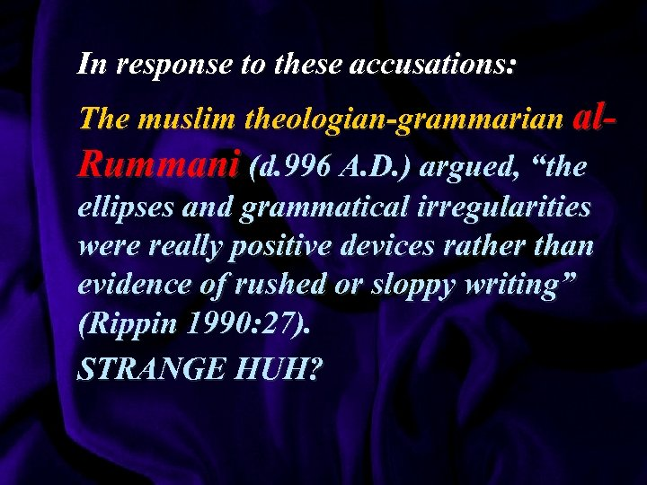 In response to these accusations: The muslim theologian-grammarian al. Rummani (d. 996 A. D.