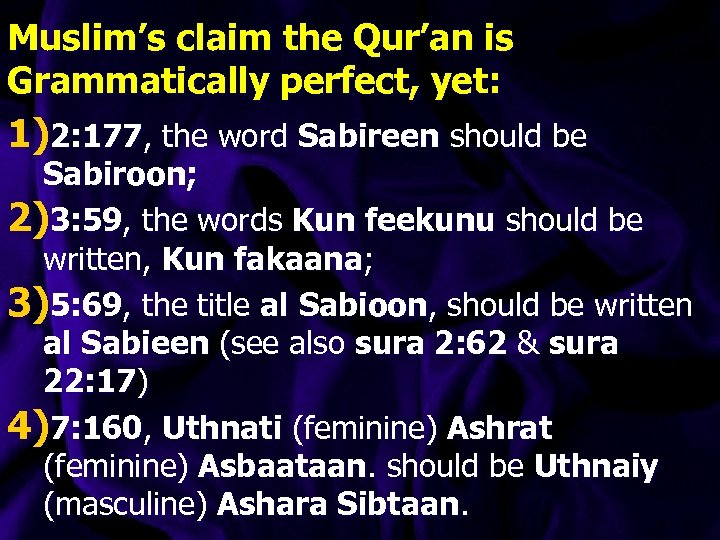 Muslim's claim the Qur'an is Grammatically perfect, yet: 1)2: 177, the word Sabireen should