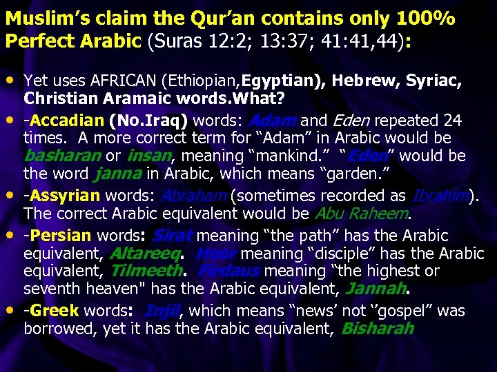 Muslim's claim the Qur'an contains only 100% Perfect Arabic (Suras 12: 2; 13: 37;