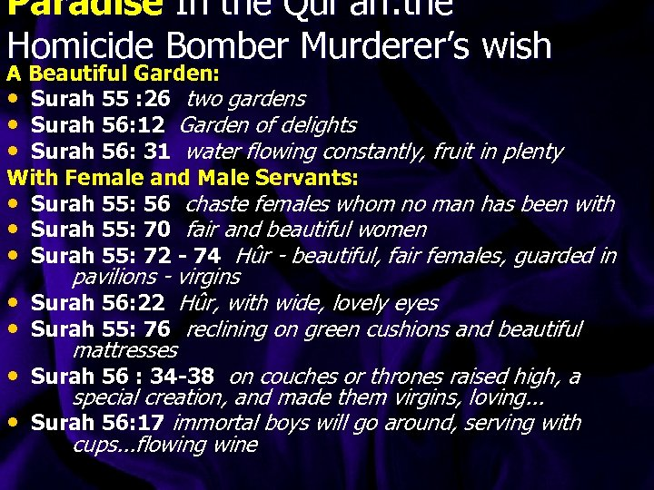 Paradise In the Qur'an: the Homicide Bomber Murderer's wish A Beautiful Garden: • Surah