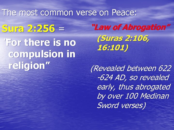 """The most common verse on Peace: Sura 2: 256 = """"For there is no"""