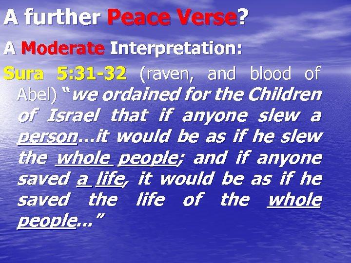 A further Peace Verse? A Moderate Interpretation: Sura 5: 31 -32 (raven, and blood