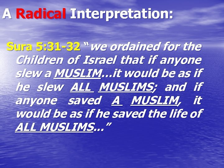 """A Radical Interpretation: Sura 5: 31 -32 """"we ordained for the Children of Israel"""