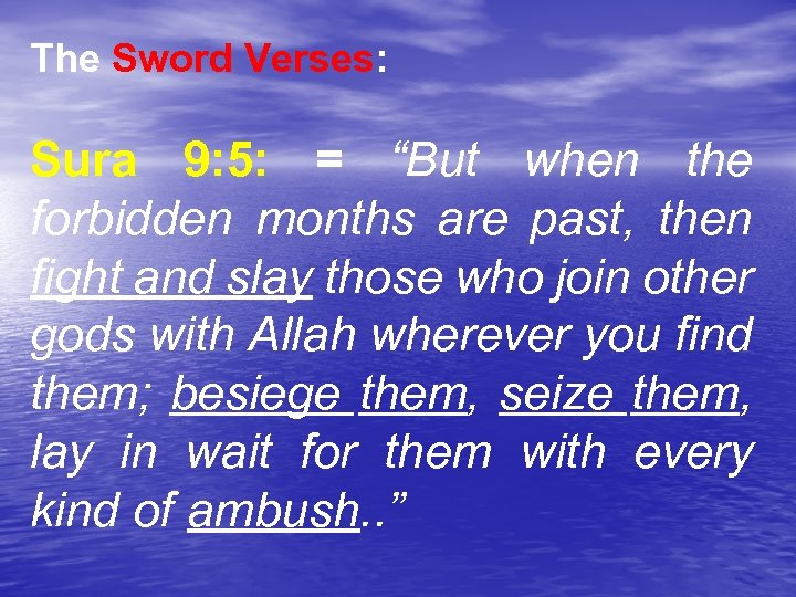 """The Sword Verses: Sura 9: 5: = """"But when the forbidden months are past,"""