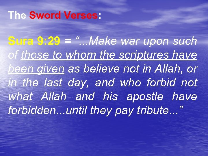 "The Sword Verses: Sura 9: 29 = "". . . Make war upon such"