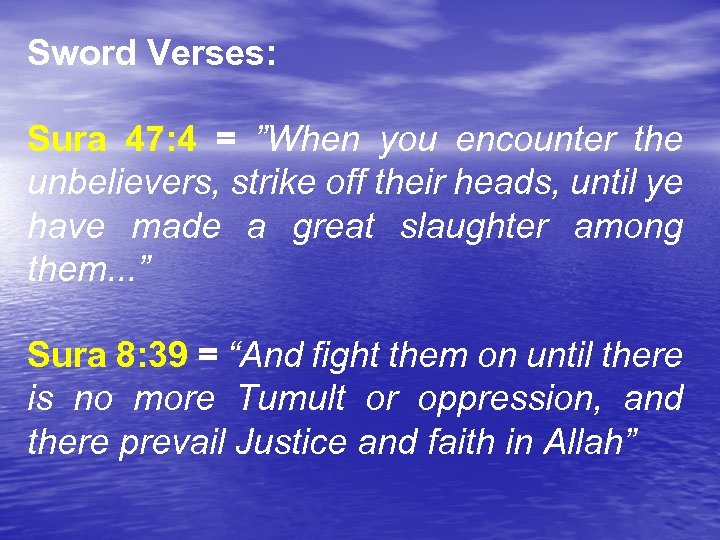 """Sword Verses: Sura 47: 4 = """"When you encounter the unbelievers, strike off their"""