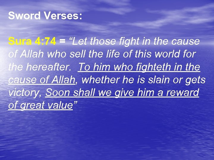"""Sword Verses: Sura 4: 74 = """"Let those fight in the cause of Allah"""