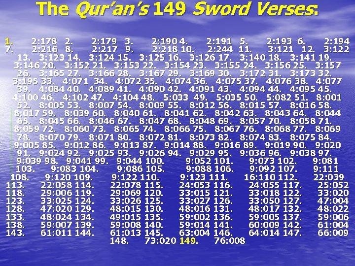 The Qur'an's 149 Sword Verses: 1. 2: 178 2. 2: 179 3. 2: 190