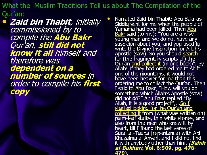 What the Muslim Traditions Tell us about The Compilation of the Qur'an: • Zaid