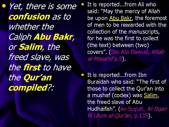 • Yet, there is some confusion as to whether the Caliph Abu Bakr,