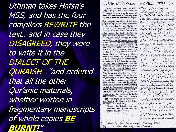 Uthman takes Hafsa's MSS, and has the four compilers REWRITE the text…and in case