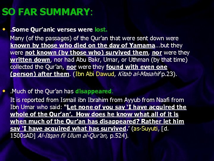 SO FAR SUMMARY: • . Some Qur'anic verses were lost. Many (of the passages)