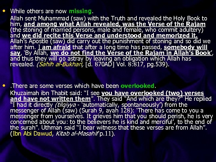 • While others are now missing. Allah sent Muhammad (saw) with the Truth