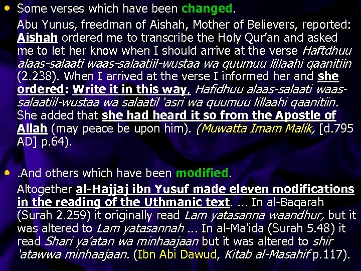• Some verses which have been changed. Abu Yunus, freedman of Aishah, Mother