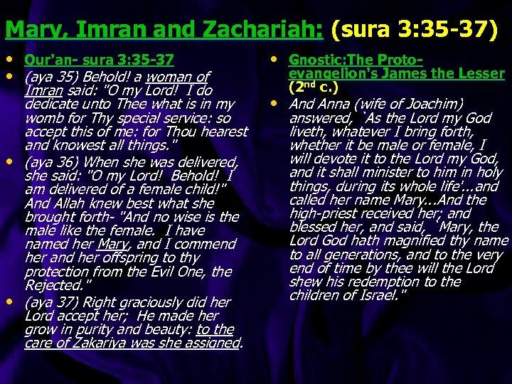 Mary, Imran and Zachariah: (sura 3: 35 -37) • Qur'an- sura 3: 35 -37