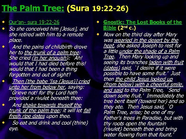 The Palm Tree: (Sura 19: 22 -26) • Qur'an- sura 19: 22 -26 •
