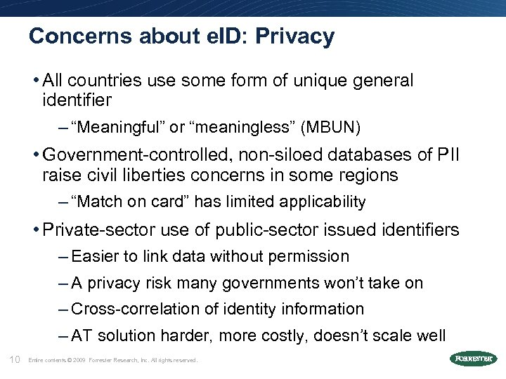 Concerns about e. ID: Privacy • All countries use some form of unique general