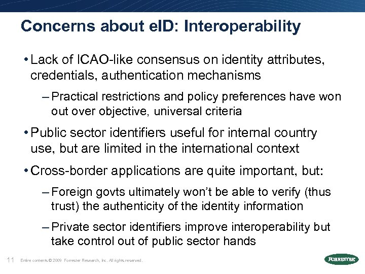 Concerns about e. ID: Interoperability • Lack of ICAO-like consensus on identity attributes, credentials,