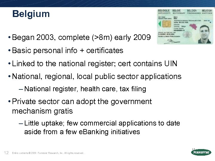 Belgium • Began 2003, complete (>8 m) early 2009 • Basic personal info +
