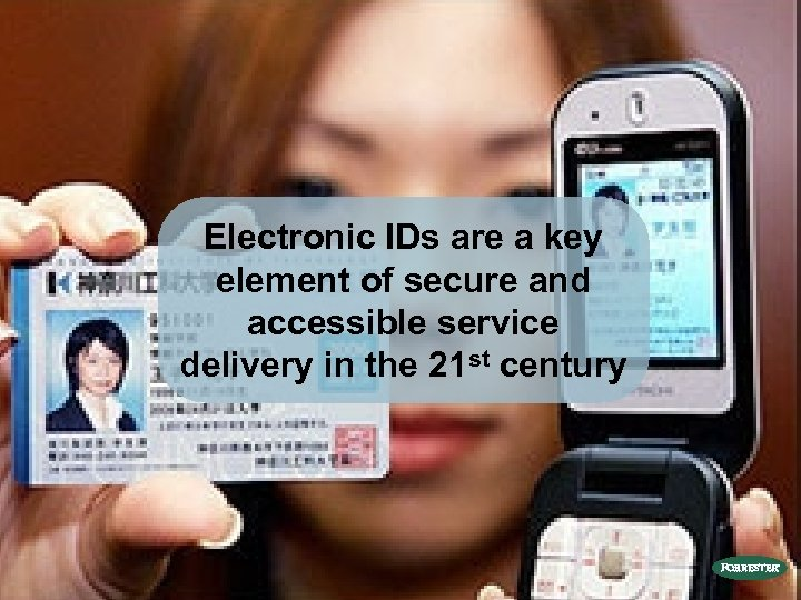 Electronic IDs are a key element of secure and accessible service delivery in the