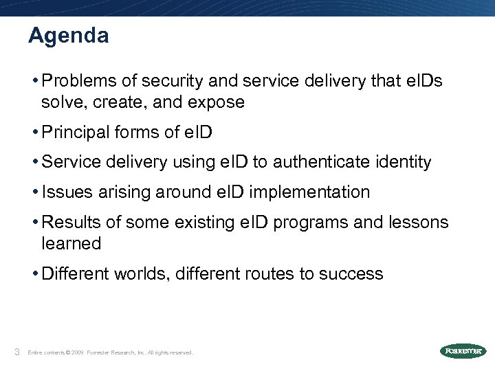 Agenda • Problems of security and service delivery that e. IDs solve, create, and