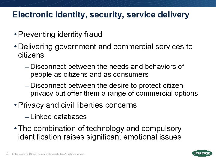 Electronic identity, security, service delivery • Preventing identity fraud • Delivering government and commercial