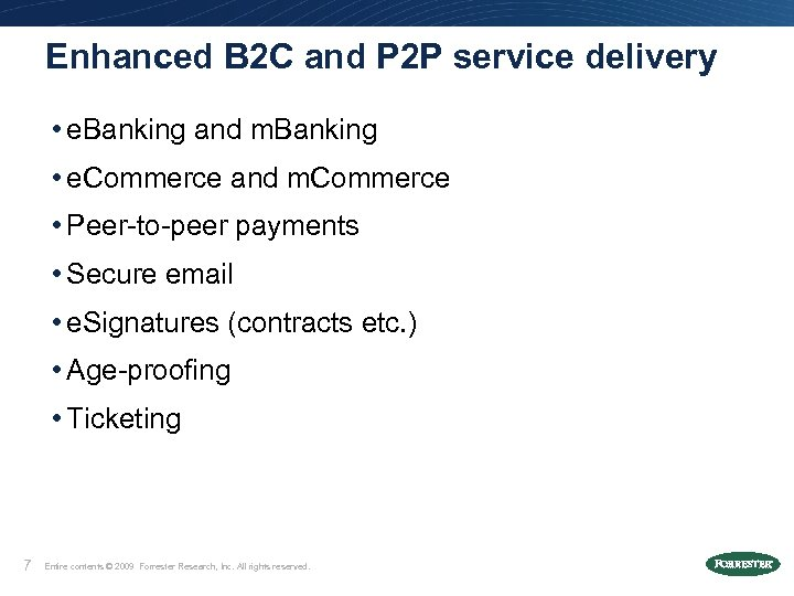 Enhanced B 2 C and P 2 P service delivery • e. Banking and